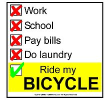 Work, School...Or Ride My Bicycle Photographic Print