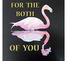 FOR THE BOTH OF YOU, FLAMINGO Photographic Print