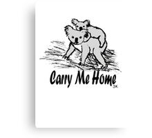 Carry me home Canvas Print