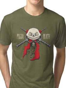 PIZZA or DEATH Tri-blend T-Shirt