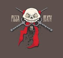 PIZZA or DEATH Unisex T-Shirt