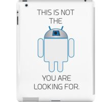 Not the Droid You Are Looking For iPad Case/Skin