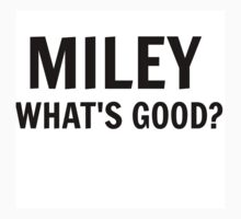 Miley...What's Good? One Piece - Short Sleeve