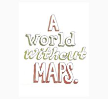 a world without maps by Aslisu Turkmen