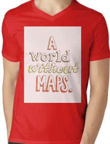 a world without maps Mens V-Neck T-Shirt