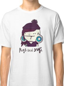 plugs and drugs Classic T-Shirt