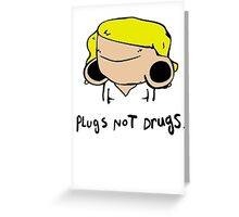 plugs not drugs (female)' Greeting Card