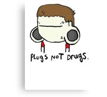 plugs not drugs (male) Canvas Print