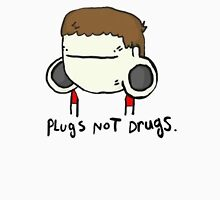 plugs not drugs (male) Unisex T-Shirt