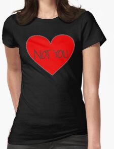 Not you Heart Meme Tattoo Womens Fitted T-Shirt