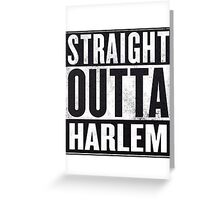 straight out of harlem Greeting Card