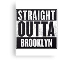 Straight Outta Brooklyn Canvas Print