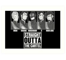 Straight Outta The Cartel Art Print