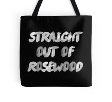 Straight out of Rosewood Tote Bag