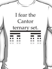 I fear the Cantor ternary set T-Shirt