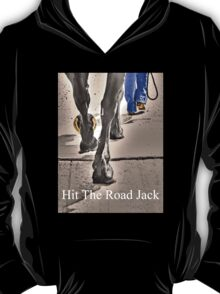 T - Hit The Road Jack T-Shirt
