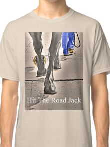 T - Hit The Road Jack Classic T-Shirt