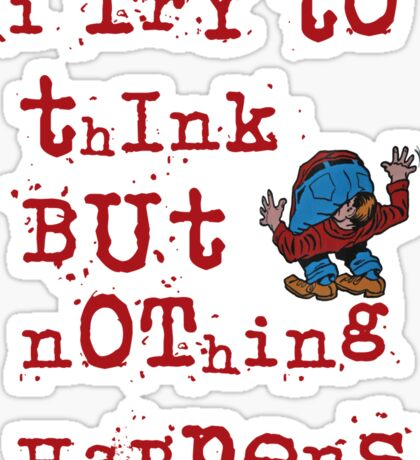 I try to think but nothing happens Sticker