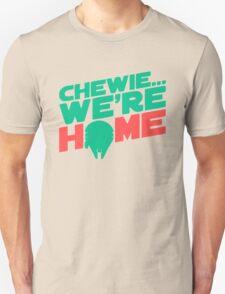Chewie Were Home T-Shirt