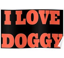 I love doggy Poster