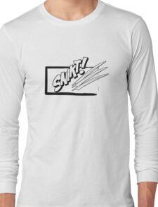 SNIKT!!! Long Sleeve T-Shirt