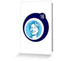 HILLARY CLINTON 2016 bubble Greeting Card