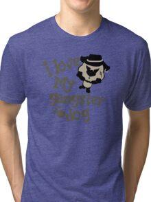 I love my gangster dog Tri-blend T-Shirt