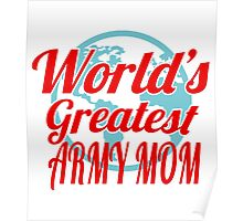 World's Greatest Army Mom Poster