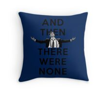 And Then There Were None- Spring Awakening2 Throw Pillow