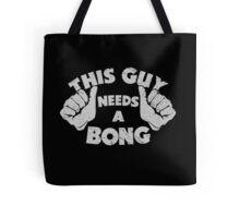 This Guy Needs a Bong Tote Bag