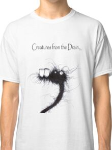 the creatures from the drain 18 Classic T-Shirt
