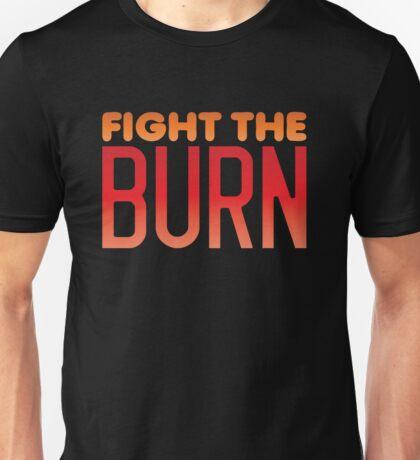 FIGHT THE BURN Unisex T-Shirt