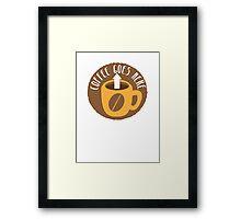 Coffee goes here! with arrow up and a coffee mug Framed Print