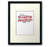 I'm a BLOGGING SENSATION! with modern computer screen Framed Print