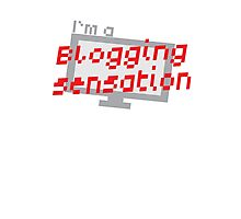 I'm a BLOGGING SENSATION! with modern computer screen Photographic Print