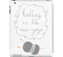 Knitting is the new yoga iPad Case/Skin