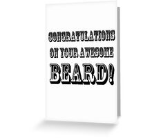CONGRATULATIONS ON YOUR AWESOME BEARD! Greeting Card