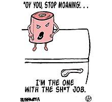 You've got a bad job? Photographic Print