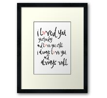 i will always love you Framed Print
