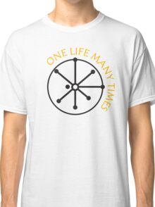One Life Many Times Classic T-Shirt