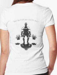 Shut the front door and lift heavy Womens Fitted T-Shirt