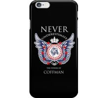 Never Underestimate The Power Of Coffman - Tshirts & Accessories iPhone Case/Skin