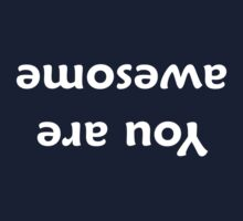 You Are Awesome - Motivational by Andrew Alcock