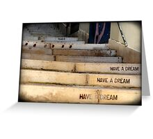 """""""Have a Dream"""" Greeting Card"""