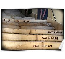"""""""Have a Dream"""" Poster"""