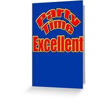 Party Time Excellent Quote T-Shirt Sticker Greeting Card