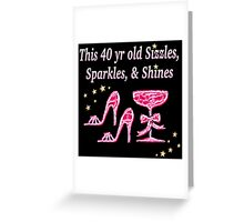 PINK SPARKLING FABULOUS 40TH DESIGN Greeting Card