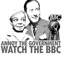ANNOY THE GOVERNMENT WATCH THE BBC by oliverdouble