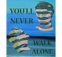 Two Heads, YOULL NEVER WALK ALONE Photographic Print