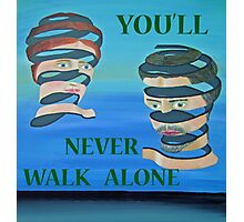 The Couple, YOULL NEVER WALK ALONE Photographic Print